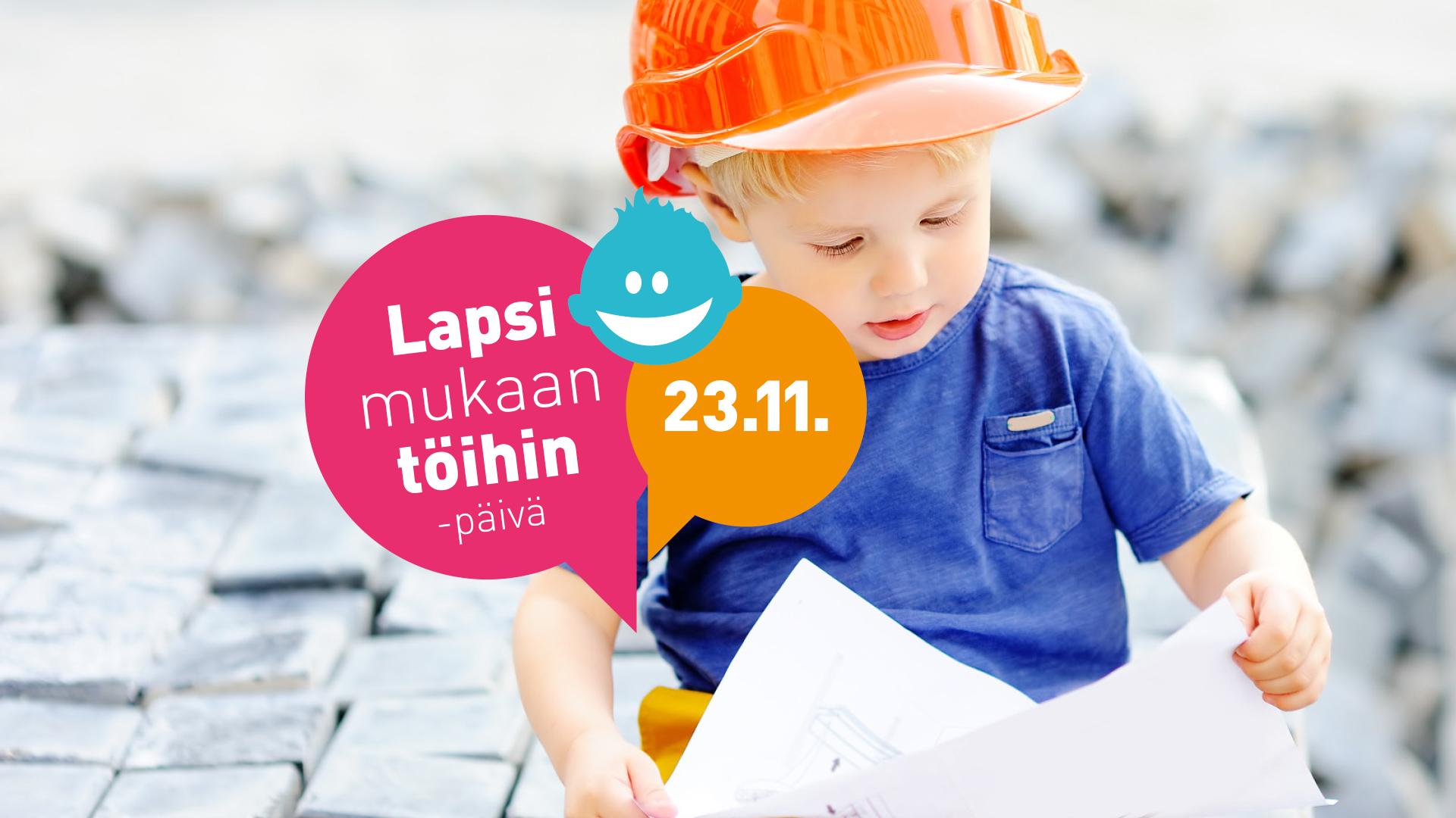 Lapsi Mukaan Töihin -päivä pe 23.11.2018
